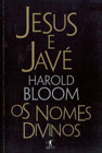 Jesus e Javé: Os Nomes Divinos