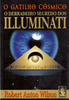 O Gatilho Cósmico: O derradeiro Segredo dos Illuminati