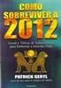 Como Sobreviver a 2012