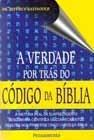 A Verdade por trás do Código da Bíblia