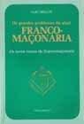 Os Grandes Problemas da Atual Franco-Maçonaria