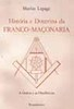 História e Doutrina da Franco-Maçonaria