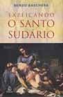 Explicando o Santo Sudário