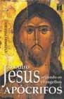O Outro Jesus Segundo os Evangelhos Apócrifos