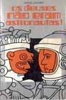 Os Deuses não eram Astronautas!