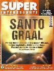 Santo Graal - Superinteressante fev/2005