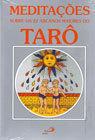 Meditações sobre os 22 Arcanos Maiores do Tarô