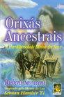 Orixás Ancestrais: A Hereditariedade Divina dos Seres