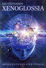 Xenoglossia: Novos Estudos Científicos