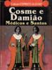 Cosme e Damião (Médicos e Santos)