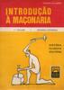 Introdução à Maçonaria - 1º Vol: História Universal