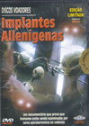 DVD Implantes Alienígenas