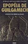 Epopéia de Guilgamech - A Busca da Imortalidade
