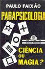 Parapsicologia: Ciência ou Magia?