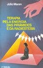 Terapia pela Energia das Pirâmides e Radiestesia