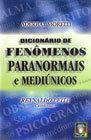 Dicionário de Fenômenos Paranormais e Mediúnicos