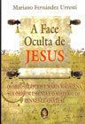 A Face Oculta de Jesus
