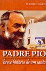 Padre PIO: Breve História de um Santo