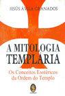 A Mitologia Templária
