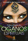 Vidas e Vindas dos Ciganos Espirítuais