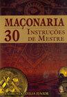 Maçonaria: 30 Instruções de Mestre