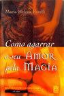 Como agarrar seu amor pela Magia