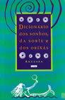 Dicionário dos Sonhos, da Sorte e dos Orixás