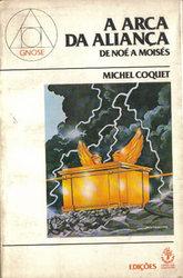A Arca da Aliança: De Noé a Moisés