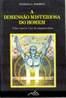 A Dimensão Misteriosa do Homem