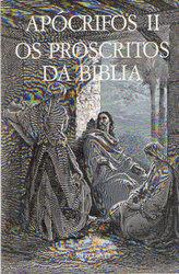Apócrifos II: Os Proscritos da Bíblia