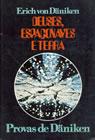 Deuses, Espaçonaves e Terra
