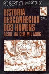 História Desconhecida dos Homens