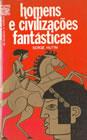 Homens e Civilizações Fantásticas