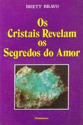 Os Cristais Revelam os Segredos do Amor